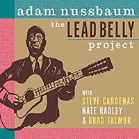 Adam Nussbaum The Leadbelly Project