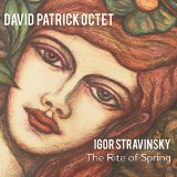 David Patrick Octet The Rite Of Spring