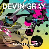 Devin Gray RelativE ResonancE