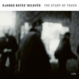 Django Bates Beloved The Study Of Touch