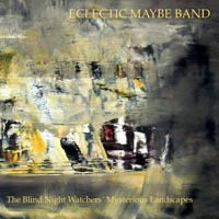 Eclectic Maybe Band Blind Night Watchers Mysterious Landscapes