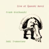 Frank Gratowski and Sebi Tremontana Live At Spanski Borci