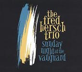 The fred Hersch Trio Sunday Night At The Vanguard