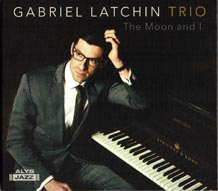 Gabriel Latchin Trio The Moon And I