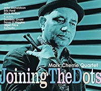 Mark Cherrie Quartet Joining The Dots