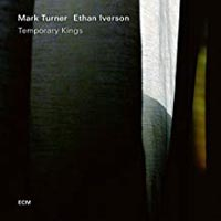 Mark Turner Ethan Iverson Temporary Kings