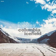 Nate Wooley Columbia Icefield