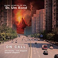 Peter Erskine and the Dr Um Band On Call