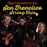 San Francisco String Trio May I Introduce To You