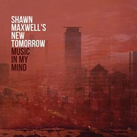 Shawn Maxwells New Tomorrow Music In My Mind
