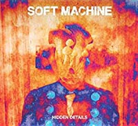 Soft Machine Hidden Details