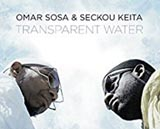 Omar Sosa and Seckou Keita Transparent Water