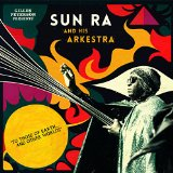 Sun Ra and his Arkestra To Those Of earth and Other Worlds