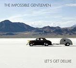 The Impossible Gentlemen Let's Get Deluxe