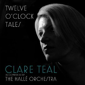 Clare Teal Twelve O'Clock Tales